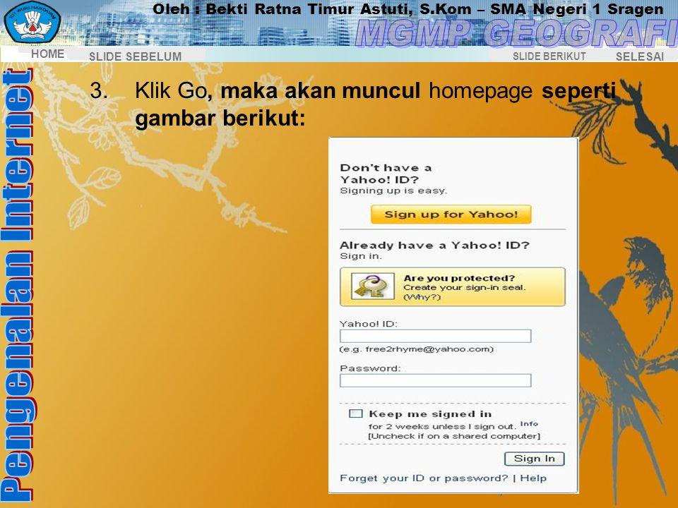 Oleh : Bekti Ratna Timur Astuti, S.Kom – SMA Negeri 1 Sragen HOME SELESAI SLIDE BERIKUT SLIDE SEBELUM Membuat Alamat E-Mail 1.Aktifkan Internet Explor