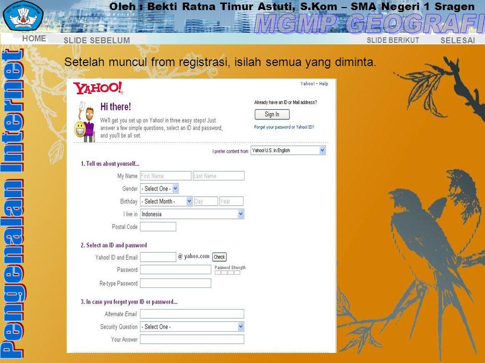 Oleh : Bekti Ratna Timur Astuti, S.Kom – SMA Negeri 1 Sragen HOME SELESAI SLIDE BERIKUT SLIDE SEBELUM Mendaftar E-mail klik Sign up