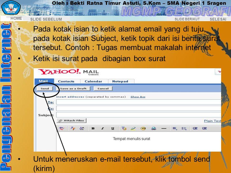 Oleh : Bekti Ratna Timur Astuti, S.Kom – SMA Negeri 1 Sragen HOME SELESAI SLIDE BERIKUT SLIDE SEBELUM Mengirim Pesan Lewat E-mail Klik tulisan hyperli