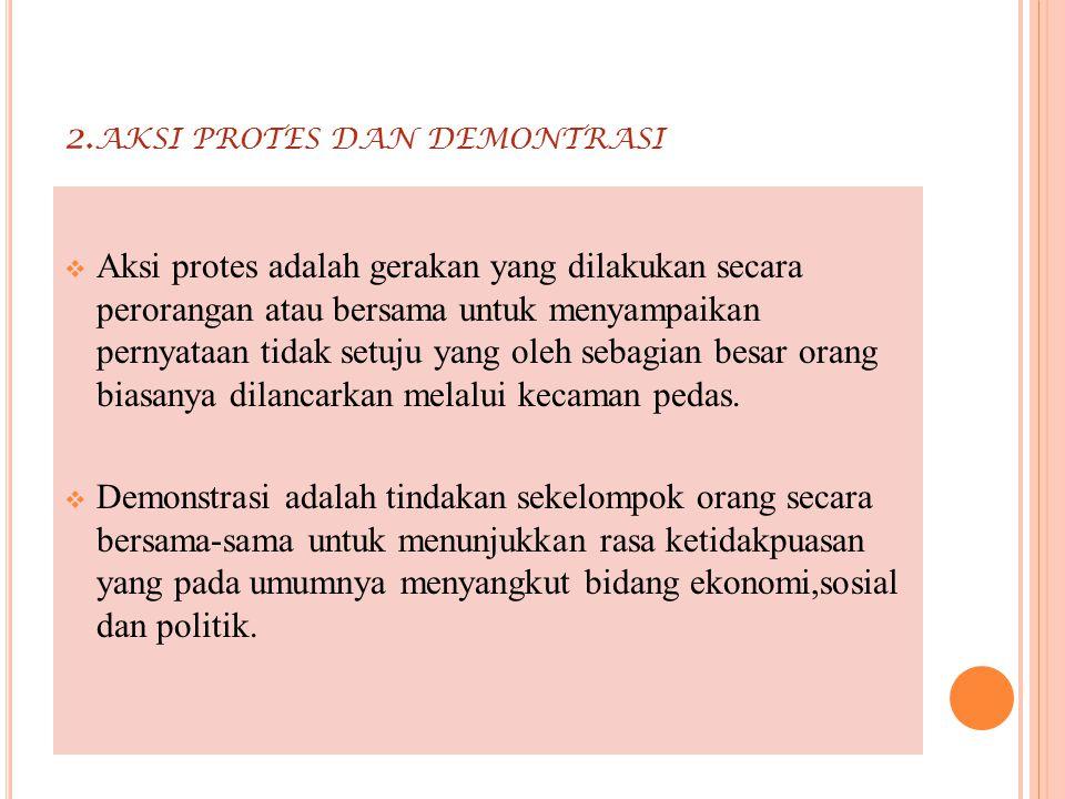 B ENTUK DISINTEGRASI INI DAPAT DIKATEGORIKAN SEBAGAI BERIKUT : Demonstrasi yang berkaitan dengan sengketa tanah.