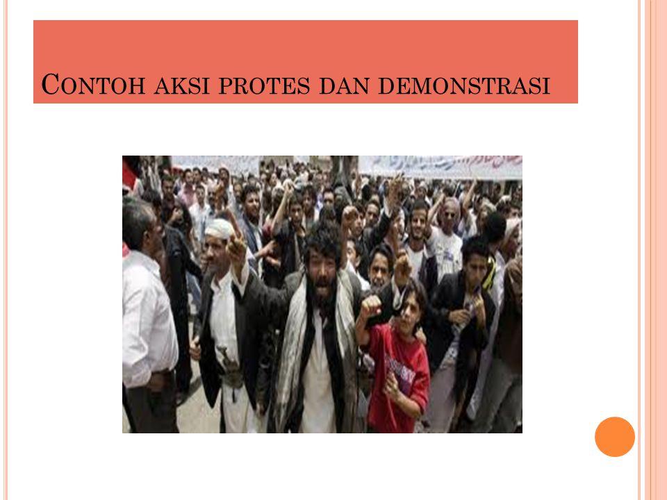 C ONTOH AKSI PROTES DAN DEMONSTRASI