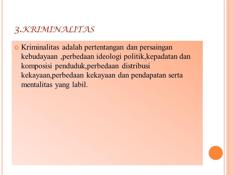 K RIMINALITAS DAPAT DISEBABKAN ADANYA PROSES - PROSES BERIKUT 1.