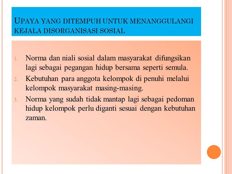 U PAYA YANG DITEMPUH UNTUK MENANGGULANGI KEJALA DISORGANISASI SOSIAL 1.