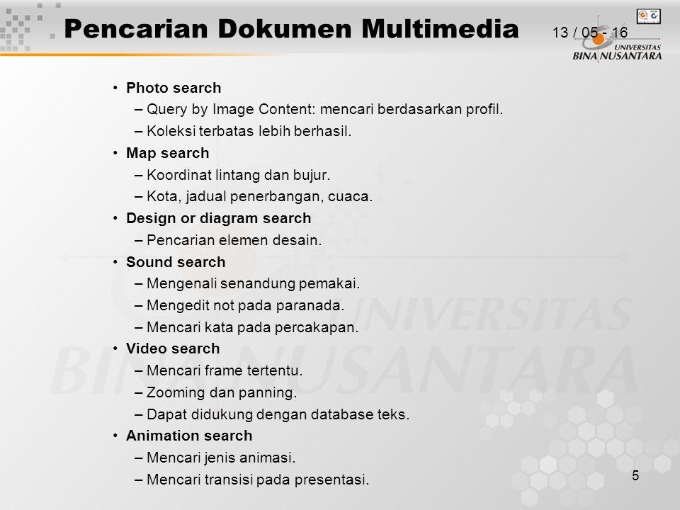 5 Pencarian Dokumen Multimedia Photo search –Query by Image Content: mencari berdasarkan profil.