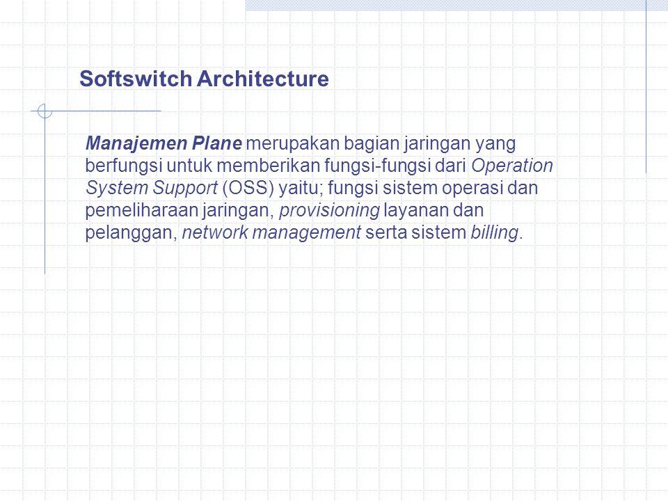 Manajemen Plane merupakan bagian jaringan yang berfungsi untuk memberikan fungsi-fungsi dari Operation System Support (OSS) yaitu; fungsi sistem opera