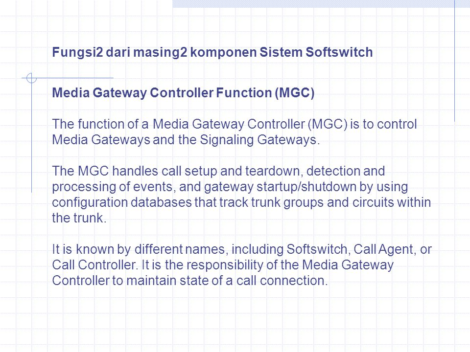 Media Gateway Controller Function (MGC) The function of a Media Gateway Controller (MGC) is to control Media Gateways and the Signaling Gateways. The