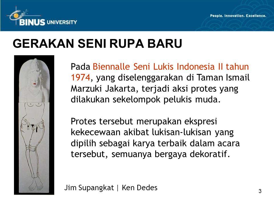 3 GERAKAN SENI RUPA BARU Pada Biennalle Seni Lukis Indonesia II tahun 1974, yang diselenggarakan di Taman Ismail Marzuki Jakarta, terjadi aksi protes