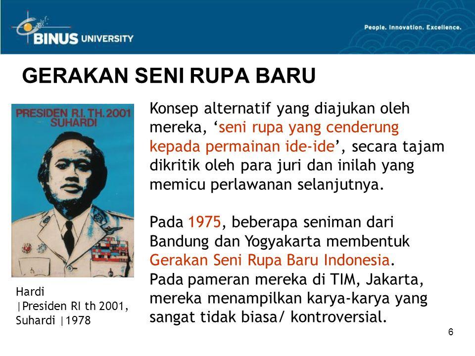 7 GERAKAN SENI RUPA BARU Hardi  Presiden RI th 2001, Suhardi  1978