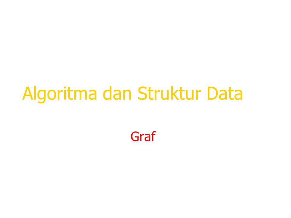 Algoritma dan Struktur Data Graf