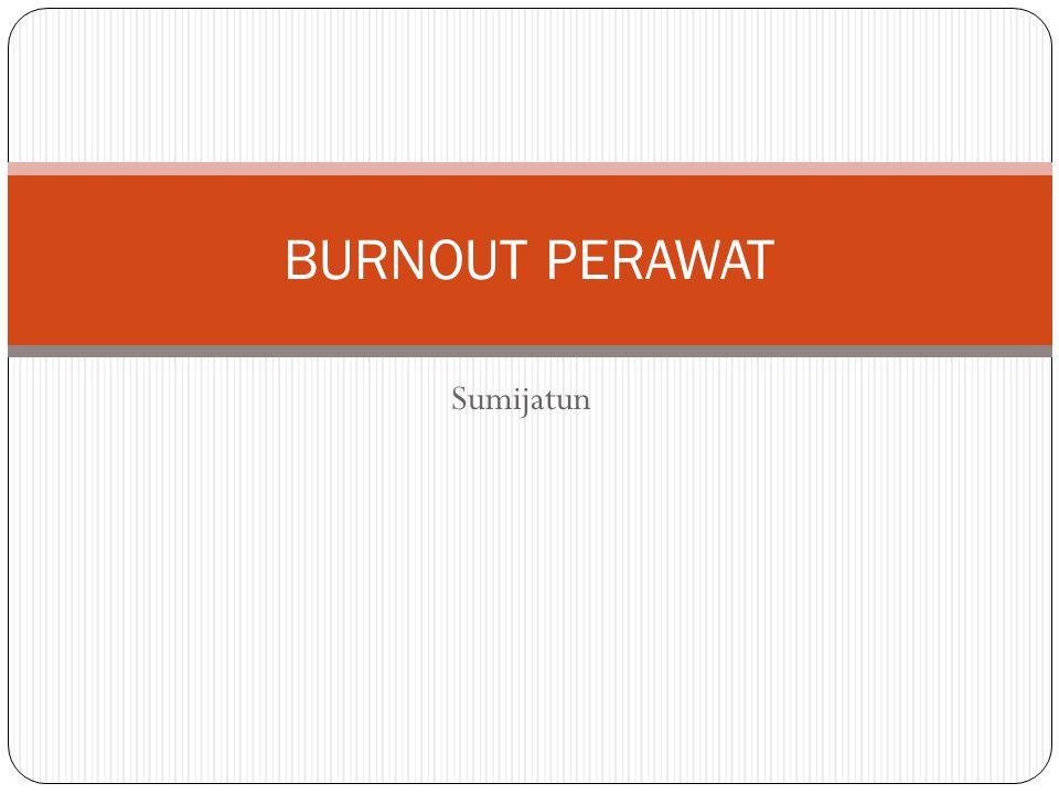 Sumijatun BURNOUT PERAWAT