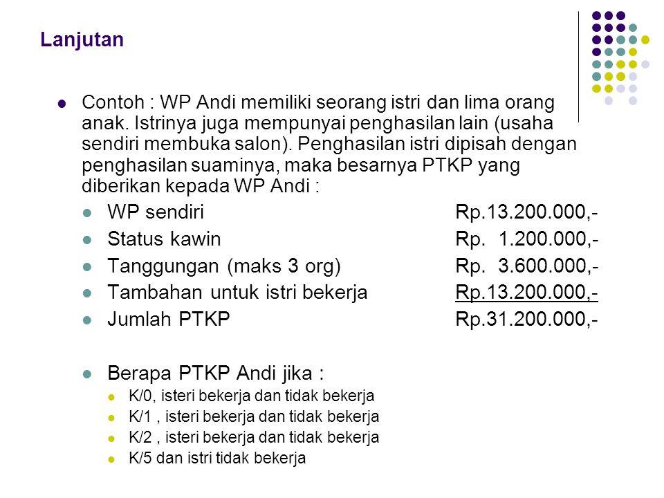 Lanjutan Contoh : WP Andi memiliki seorang istri dan lima orang anak.