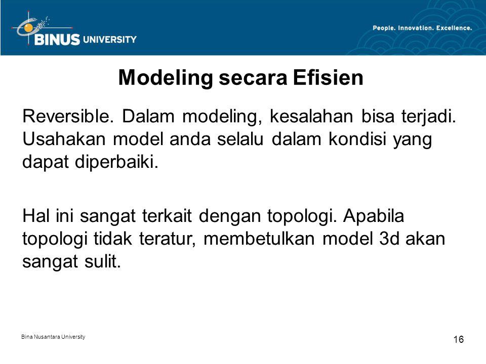 Bina Nusantara University 16 Modeling secara Efisien Reversible.