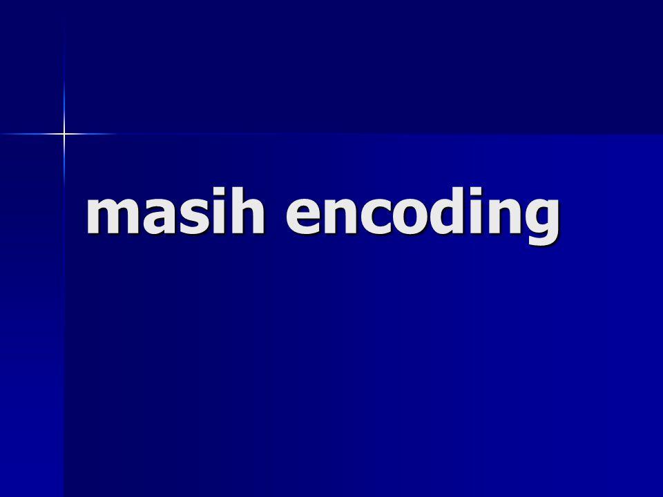 masih encoding