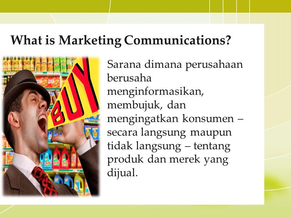 Marketing Communication Mix Iklan Promosi PenjualanAcara dan Pengalaman Hubungan Masyarakat dan Publisitas Pemasaran Langsung Pemasaran Interaktif Pemasaran dari Mulut ke Mulut Penjualan Personal