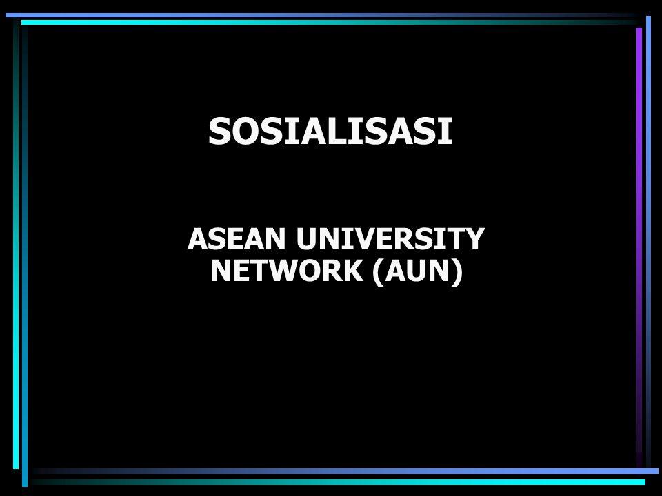 SOSIALISASI ASEAN UNIVERSITY NETWORK (AUN)