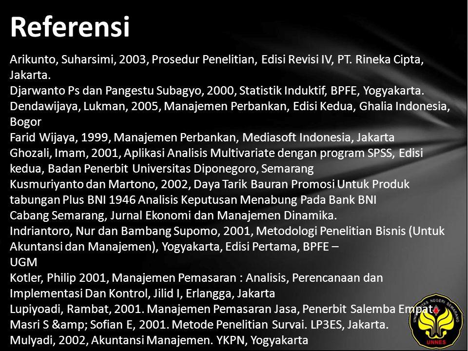 Referensi Arikunto, Suharsimi, 2003, Prosedur Penelitian, Edisi Revisi IV, PT.