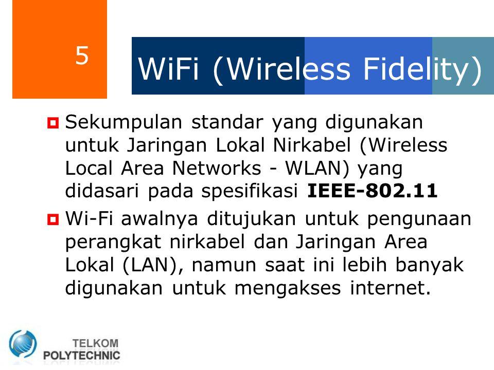 6 WiFi  Terdapat dua mode WiFi yaitu Ad- hoc dan Infrastruktur.
