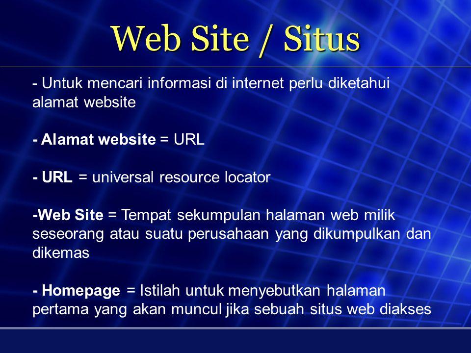 Mendapatkan Web Browser Mozilla Firefoxwww.mozilla.comOperawww.opera.com Internet Explorer www.microsoft.com