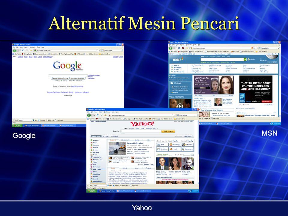 Search Engine Search Engine :merupakan sebuah situs khusus yang dirancang untuk menyimpan katalog serta menyusun daftar alamat di internet berdasarkan topik