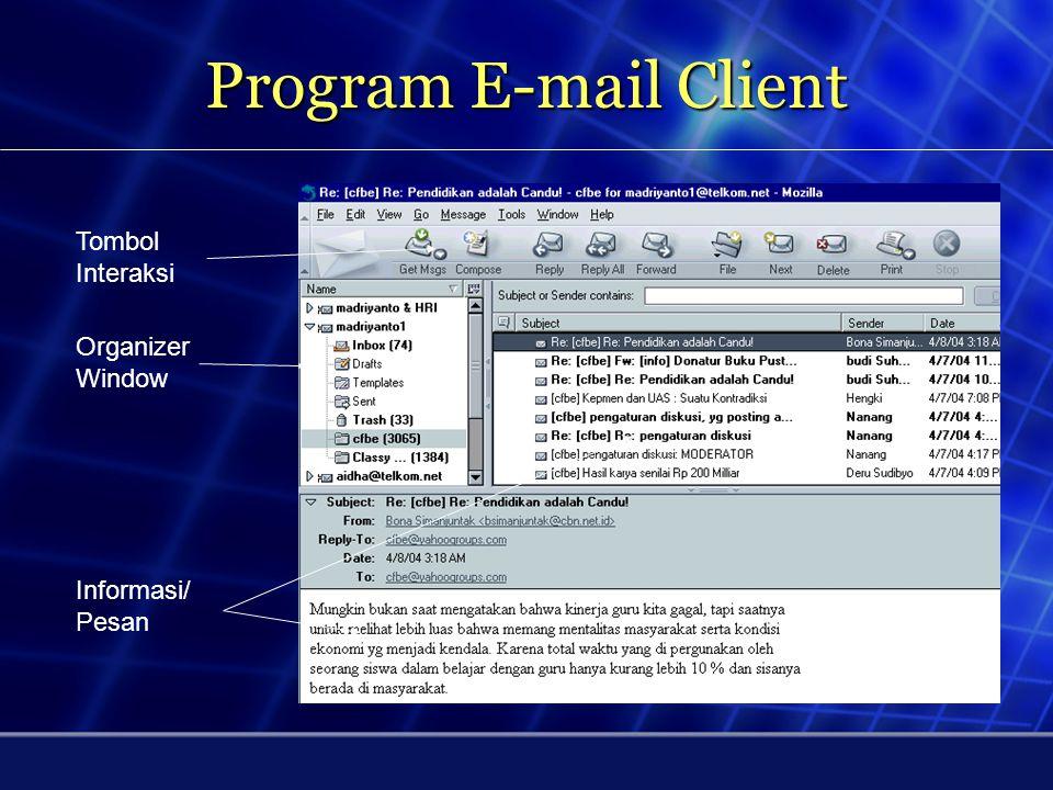 Pengiriman e-mail di Internet ISP 1 ISP 2 ISP 3 E-mail Server ISP2 Unnur Martha mengirim E-mail ke info@unnur.ac.id E-mail Server Unnur Komputer Unnur Komputer Bertha Komputer Martha