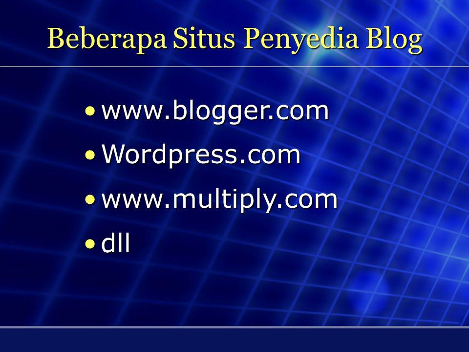 Blog Blog pada mulanya bernama weblog namun kata weblog tersebut di singkat menjadi blog.