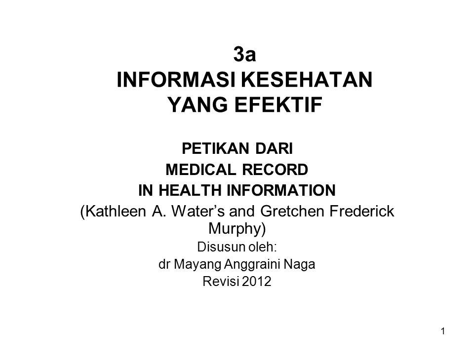 1 3a INFORMASI KESEHATAN YANG EFEKTIF PETIKAN DARI MEDICAL RECORD IN HEALTH INFORMATION (Kathleen A.