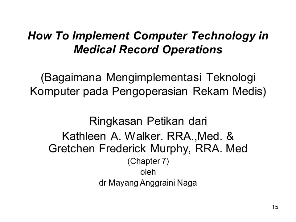 15 How To Implement Computer Technology in Medical Record Operations (Bagaimana Mengimplementasi Teknologi Komputer pada Pengoperasian Rekam Medis) Ri