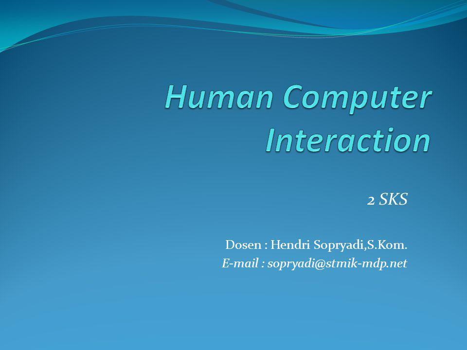 2 SKS Dosen : Hendri Sopryadi,S.Kom. E-mail : sopryadi@stmik-mdp.net
