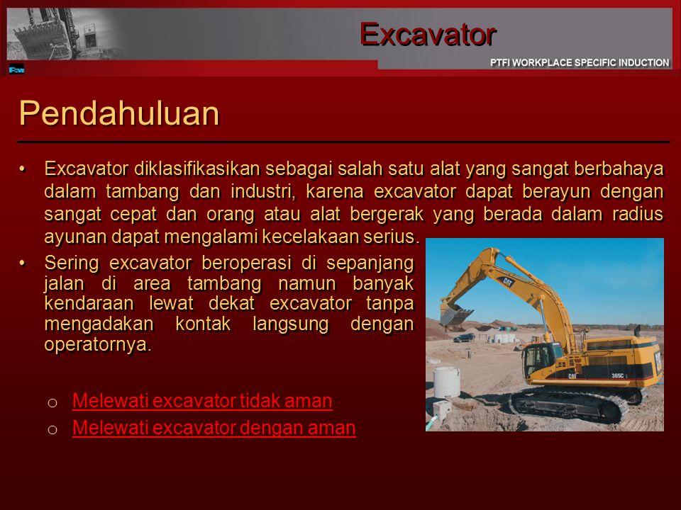 Pendahuluan Sering excavator beroperasi di sepanjang jalan di area tambang namun banyak kendaraan lewat dekat excavator tanpa mengadakan kontak langsung dengan operatornya.
