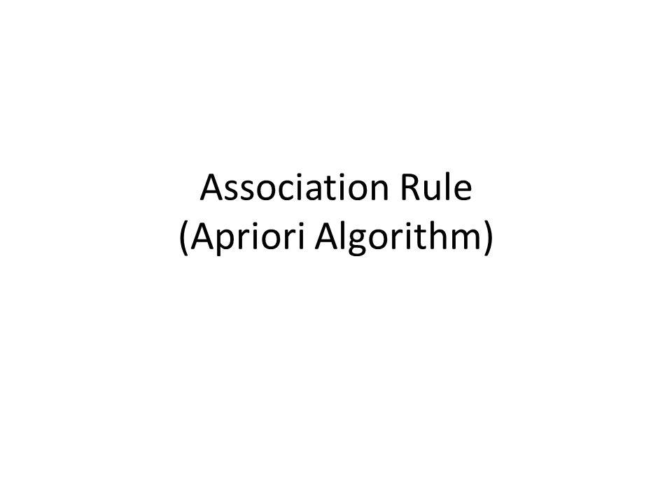 Association Rule (Apriori Algorithm)