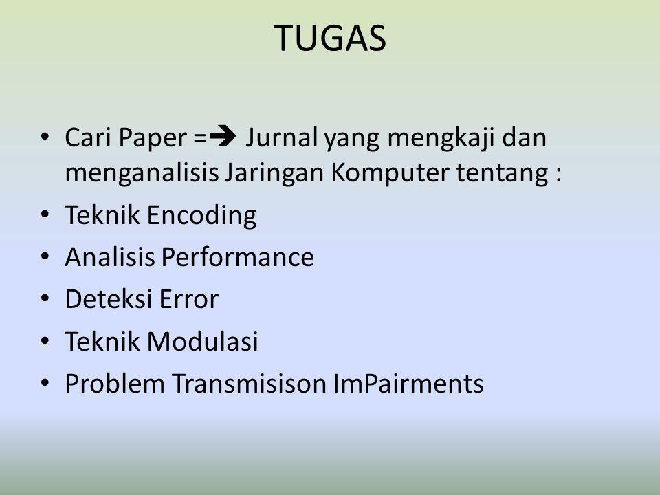 TUGAS Cari Paper =  Jurnal yang mengkaji dan menganalisis Jaringan Komputer tentang : Teknik Encoding Analisis Performance Deteksi Error Teknik Modul
