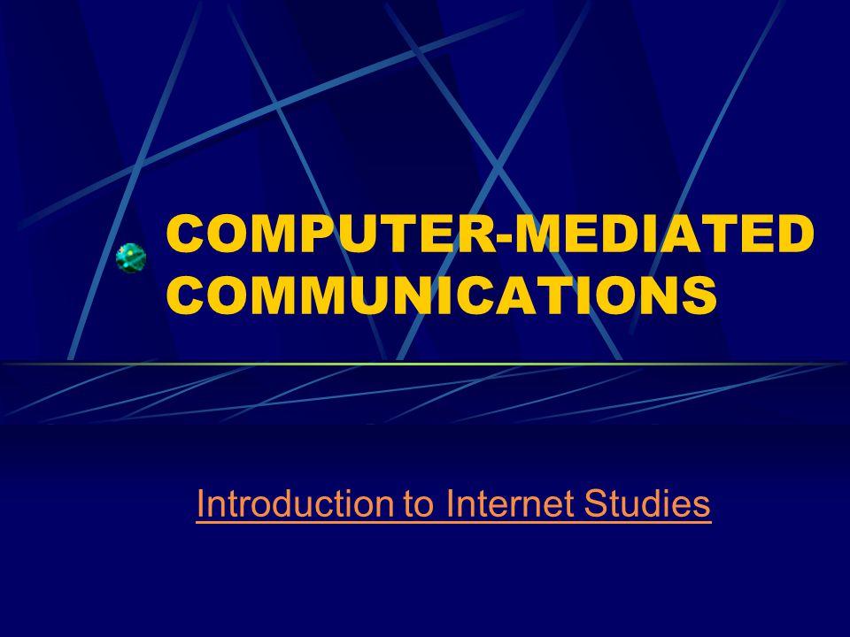 Definitions CMC is not similar to computer technology CMC: - sebagai media - sebagai lingkungan (electronic environment)