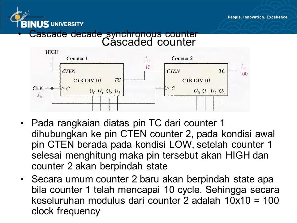 Cascaded counter Cascade decade synchronous counter Pada rangkaian diatas pin TC dari counter 1 dihubungkan ke pin CTEN counter 2, pada kondisi awal p