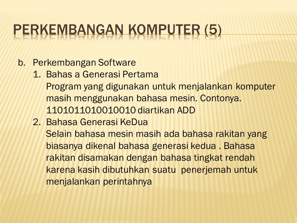 b.Perkembangan Software 1.