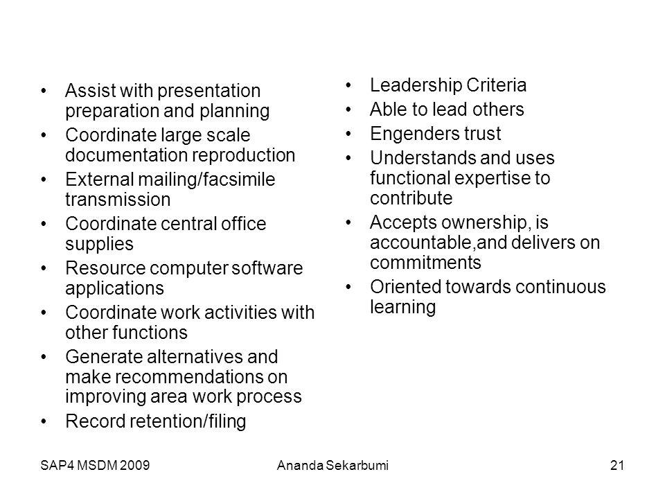 SAP4 MSDM 2009 Assist with presentation preparation and planning Coordinate large scale documentation reproduction External mailing/facsimile transmis