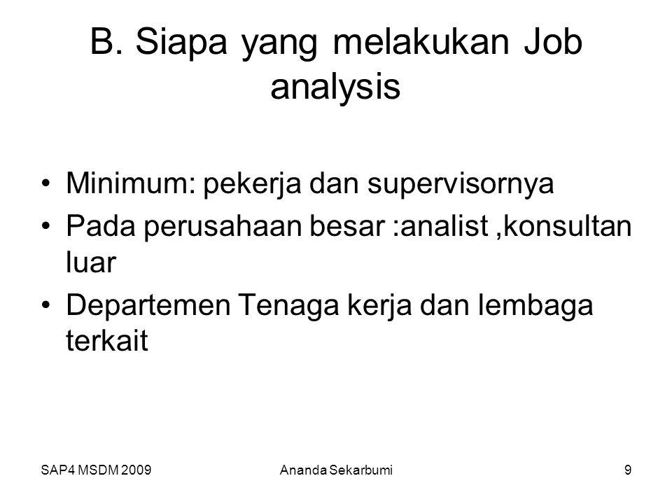 SAP4 MSDM 2009 C.Kapan dilakukan analisa 1.Pada waktu perusahaan berdiri 2.