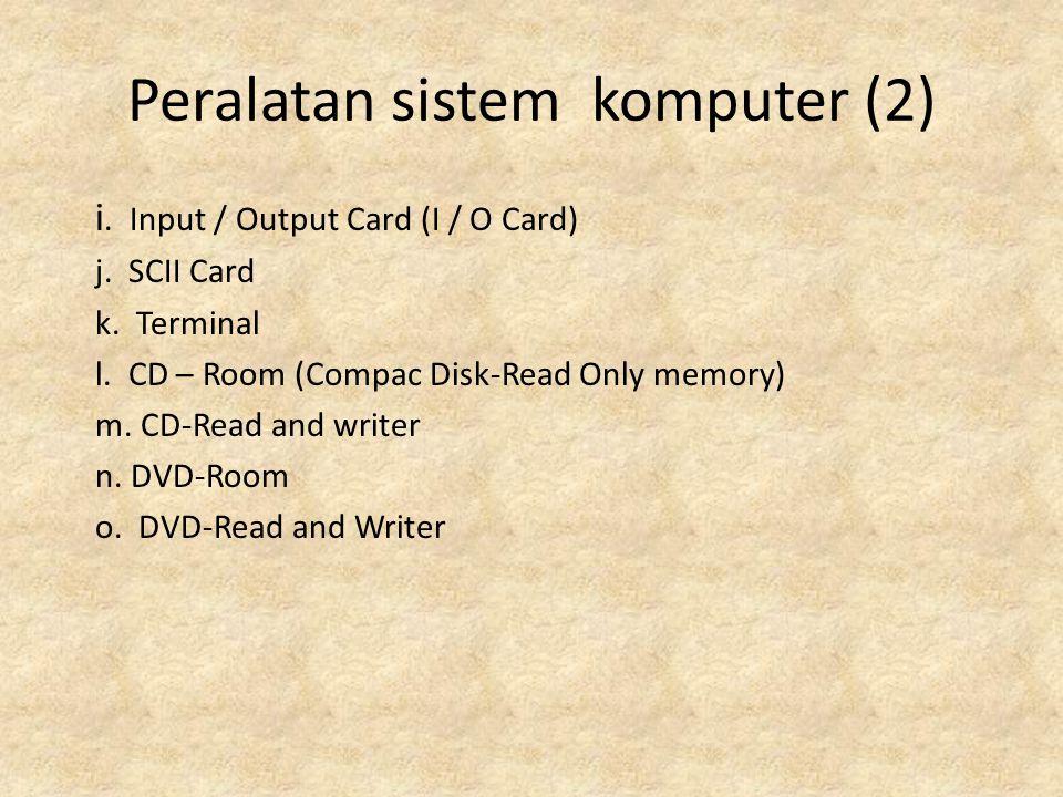 Peralatan sistem komputer (3) 4.Peralatan Proses (CPU) a.