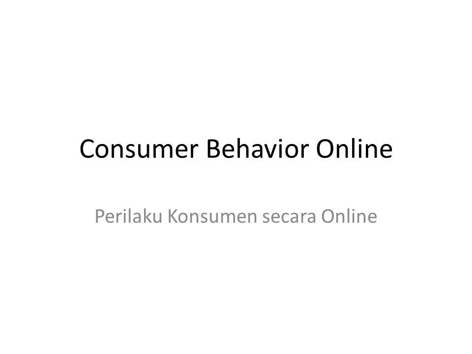 Consumer Behavior Online Perilaku Konsumen secara Online