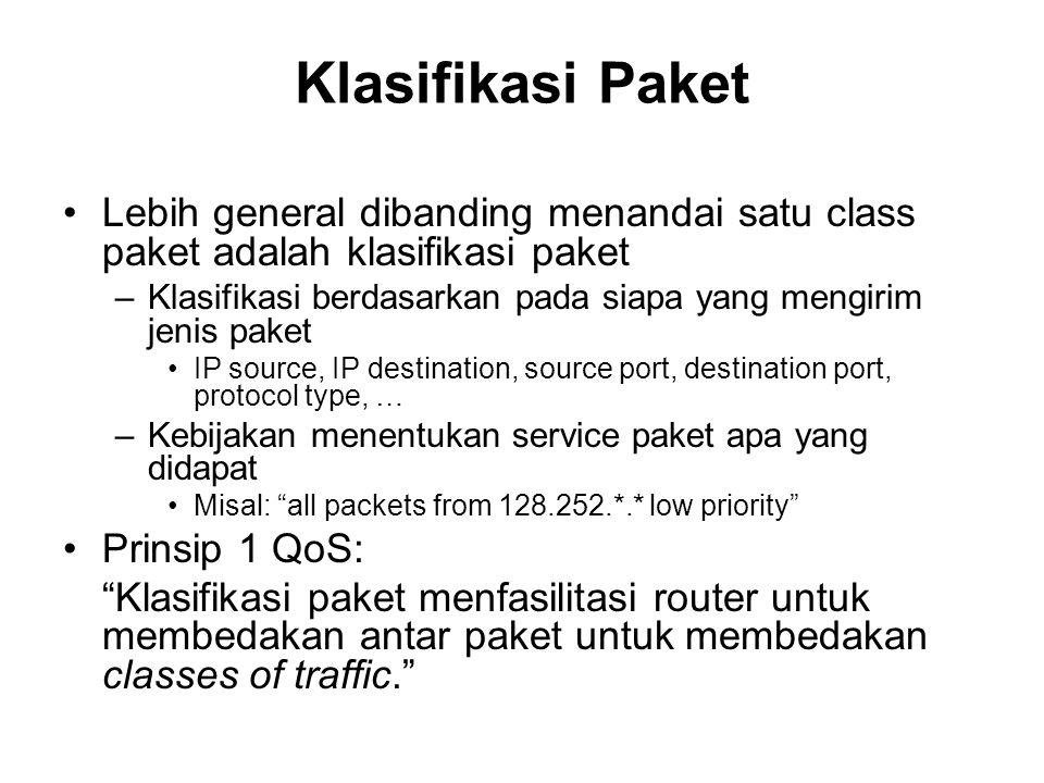 Klasifikasi Paket Lebih general dibanding menandai satu class paket adalah klasifikasi paket –Klasifikasi berdasarkan pada siapa yang mengirim jenis p
