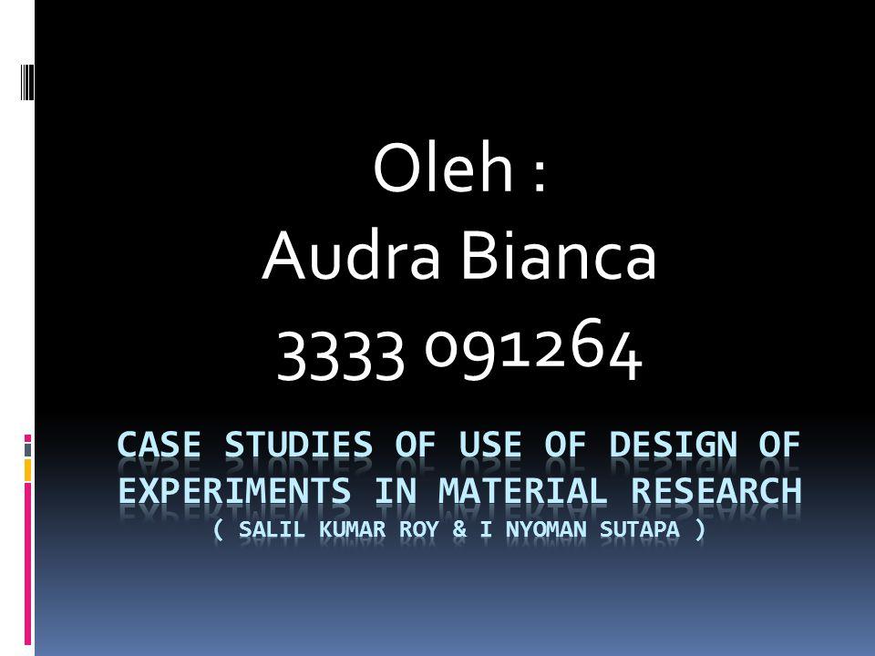 Oleh : Audra Bianca 3333 091264
