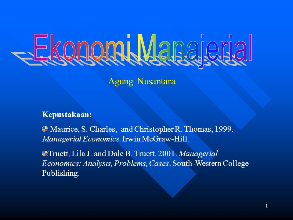 2 Managerial Economics – Decision Making Basic Analytical AreaBusiness Functional Area Math & Stat Managerial Ec's Decision Science Accounting Finance Marketing Management Chief Executive Officer Chief Operating Officer Chief Financial Officer Other Key Executives Board of Directors Optimizing Decisions Decision Techniques Decision Alternatives