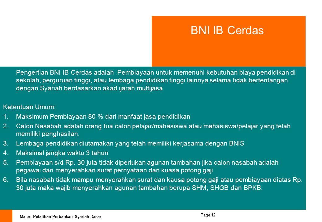 Materi Pelatihan Perbankan Syariah Dasar Page 11 BNI IB Pembiayaan THI Pengertian BNI IB Pembiayaan THI: Pembiayaan untuk memenuhi kebutuhan biaya set