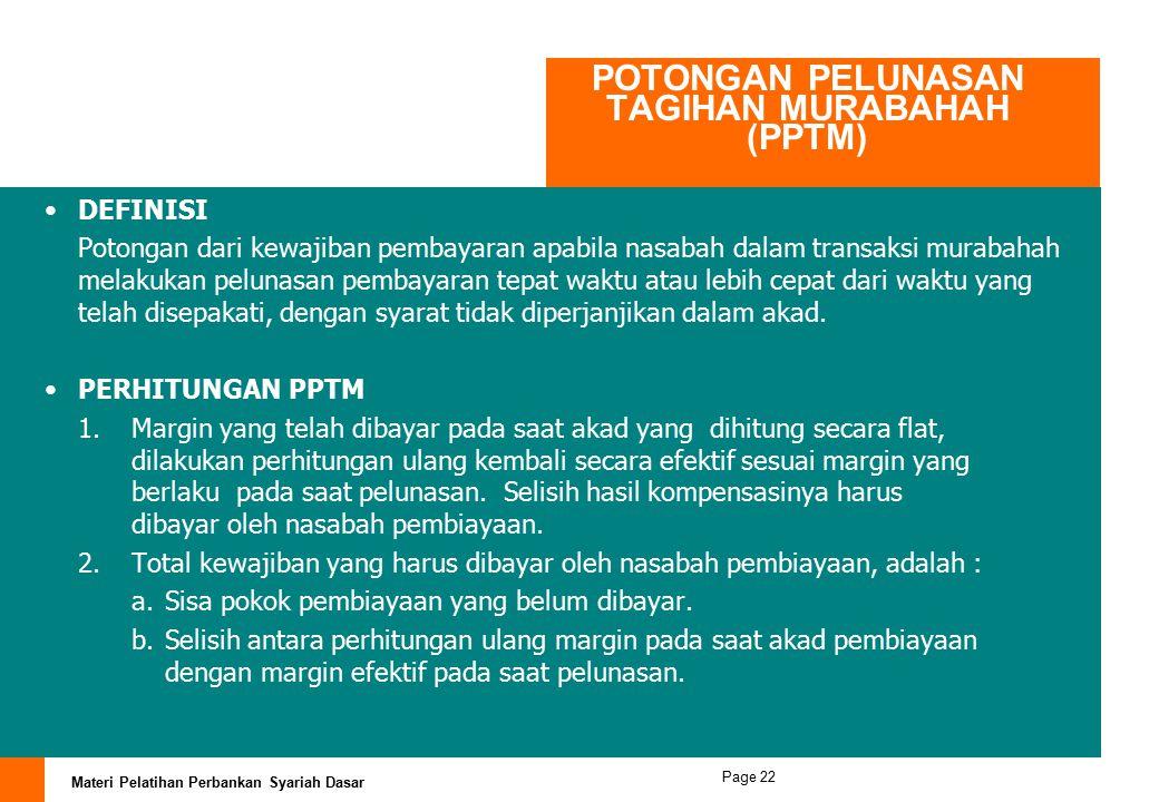 Materi Pelatihan Perbankan Syariah Dasar Page 21 Mekanisme Perhitungan Margin Misalnya : Jumlah pembiayaan Murabahah Pembelian rumahi : Rp. 100 jt Uan