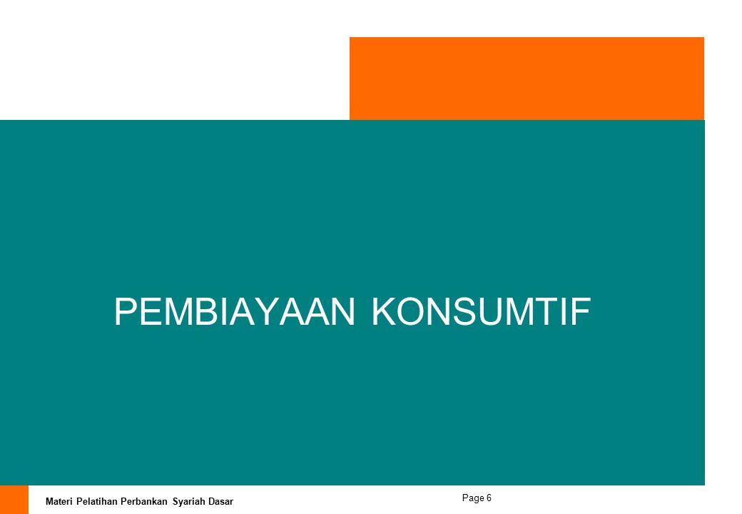Materi Pelatihan Perbankan Syariah Dasar Page 5 SKEMA PRODUK PEMBIAYAAN BNI SYARIAH PEMBIAYAAN SYARIAH PRODUKTIFKONSUMTIF MURABAHAH BNI IB BWU/BTU MUD