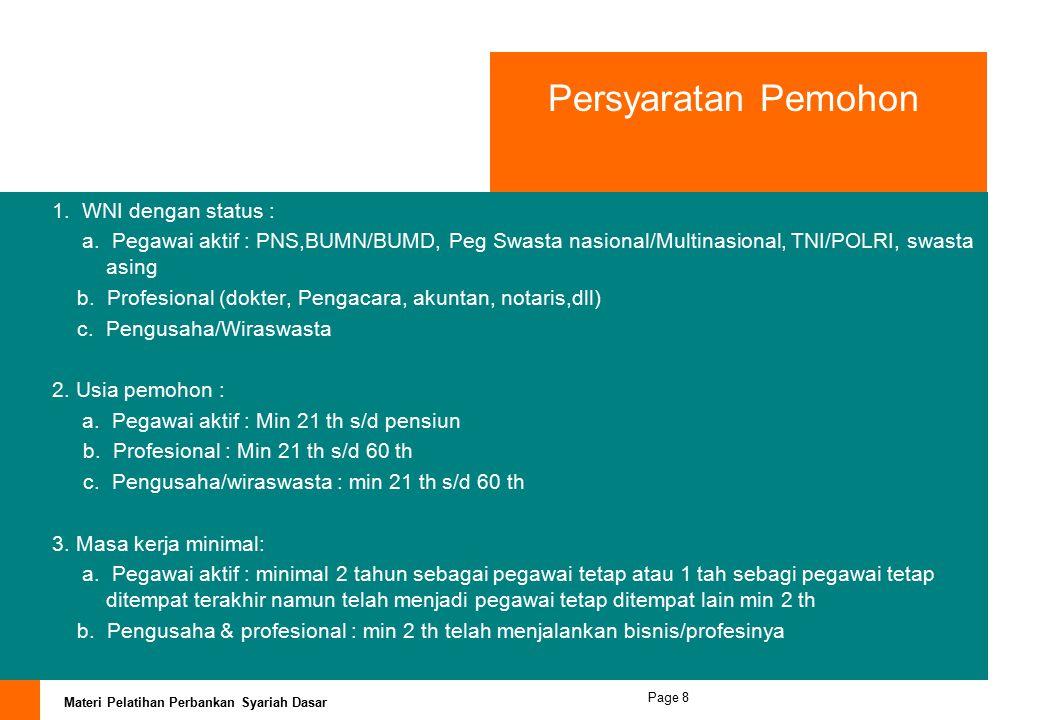 Materi Pelatihan Perbankan Syariah Dasar Page 7 Perhitungan Maksimum angsuran perbulan Besarnya angsuran (pokok+margin) perbulan maksimum 35 % dari to