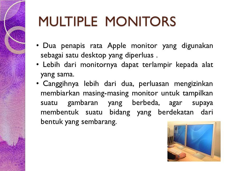 MULTIPLE MONITORS Dua penapis rata Apple monitor yang digunakan sebagai satu desktop yang diperluas. Lebih dari monitornya dapat terlampir kepada alat