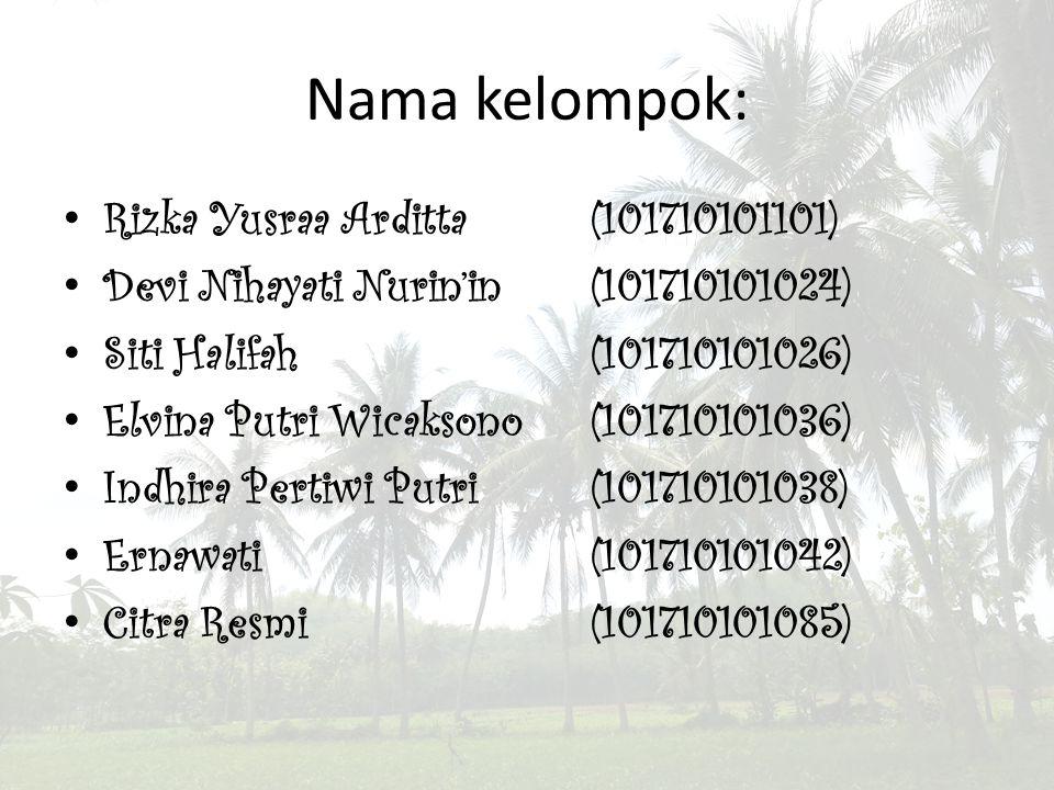 Nama kelompok: Rizka Yusraa Arditta (101710101101) Devi Nihayati Nurin'in (101710101024) Siti Halifah(101710101026) Elvina Putri Wicaksono(10171010103