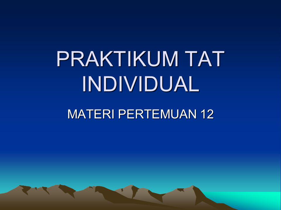PRAKTIKUM TAT INDIVIDUAL MATERI PERTEMUAN 12