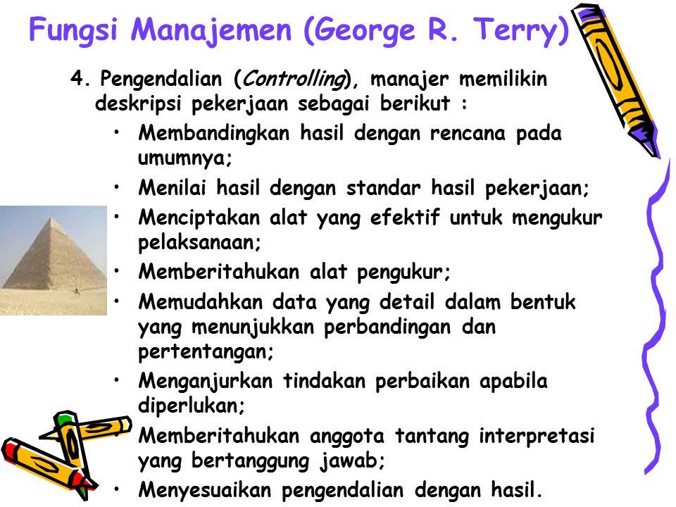 Fungsi Manajemen (George R. Terry) 3. Penggerak (Actuating), manajer memilikin deskripsi pekerjaan sebagai berikut : Memberitahu dan menjelaskan tujua