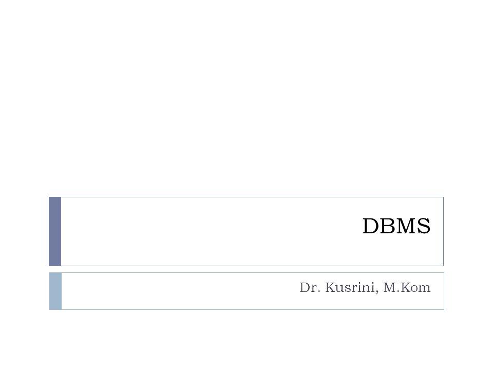 DBMS Dr. Kusrini, M.Kom
